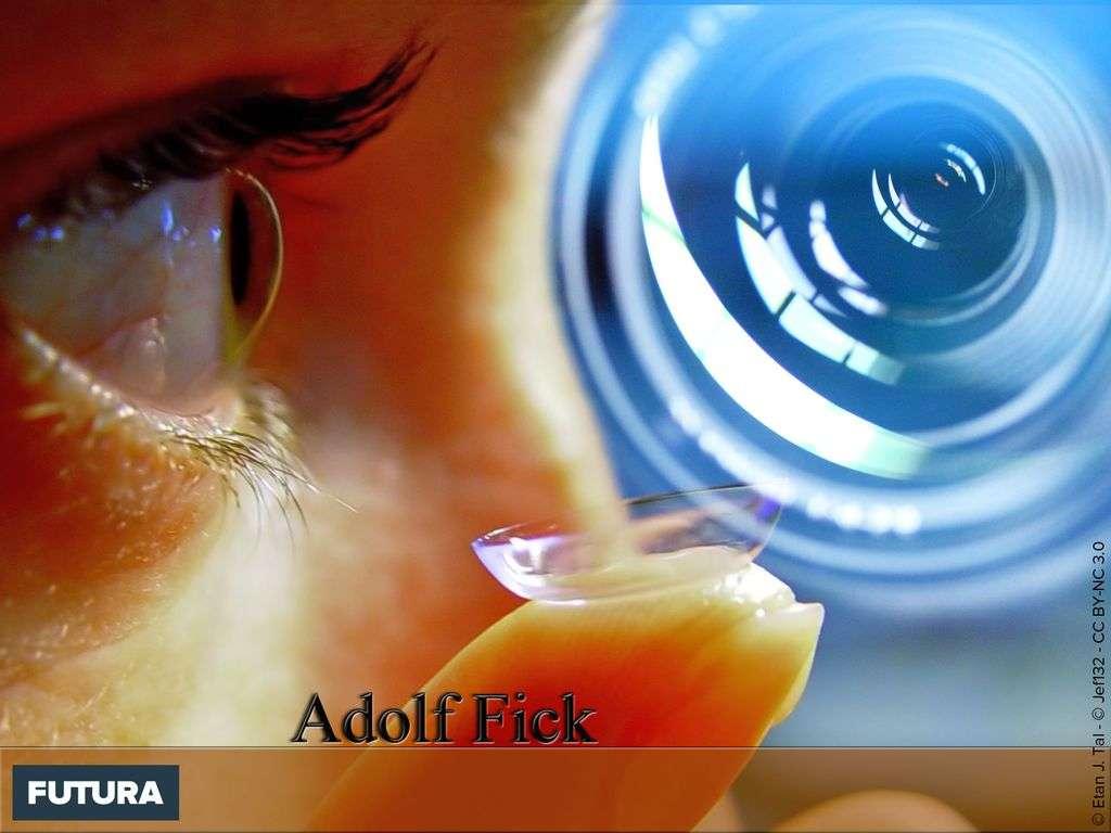 Adolf Fick invente les premières lentilles de contact 1887