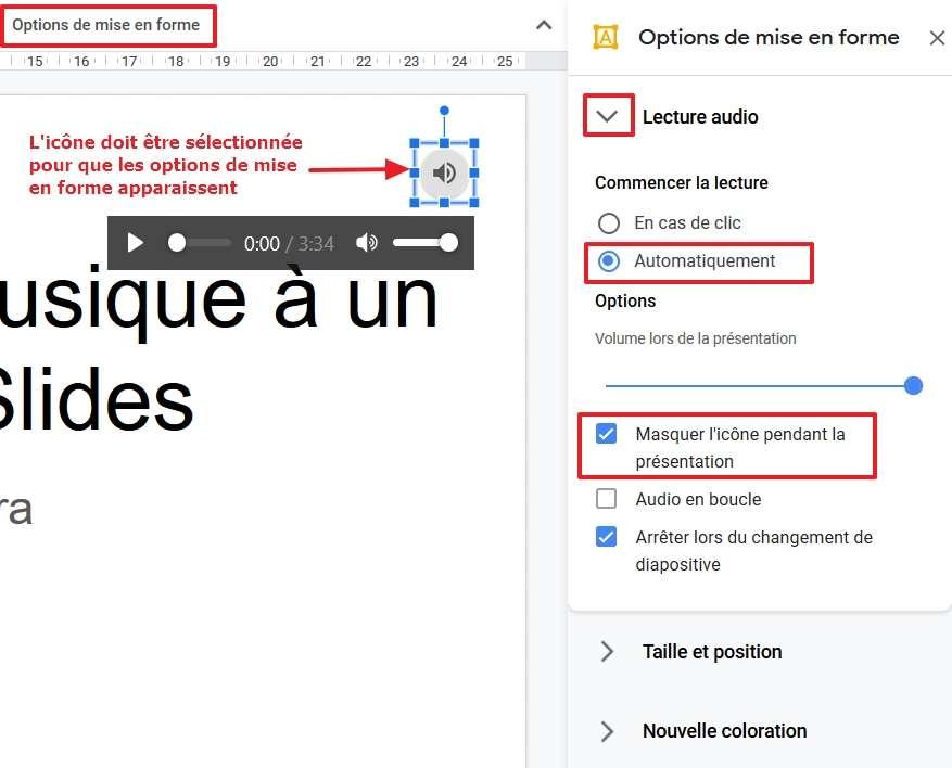Dans les options de mise en forme, faites démarrer la lecture automatiquement et masquez l'icône pendant la présentation. © Google Inc.