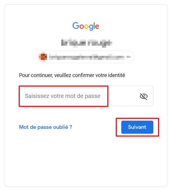 Écrivez à nouveau votre mot de passe pour confirmer votre identité. © Google