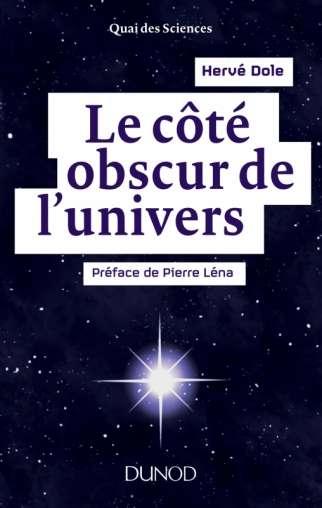 Découvrez le livre Le côté obscur de l'univers, paru aux éditions Dunod. © Dunod