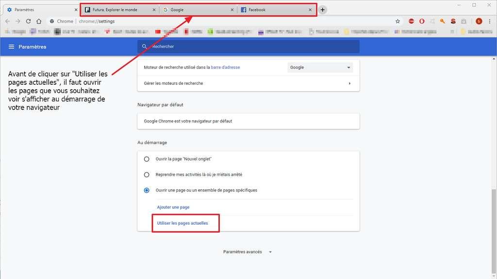 Ouvrez les pages de démarrage de votre choix avant de cliquer sur «Utiliser les pages actuelles». © Google