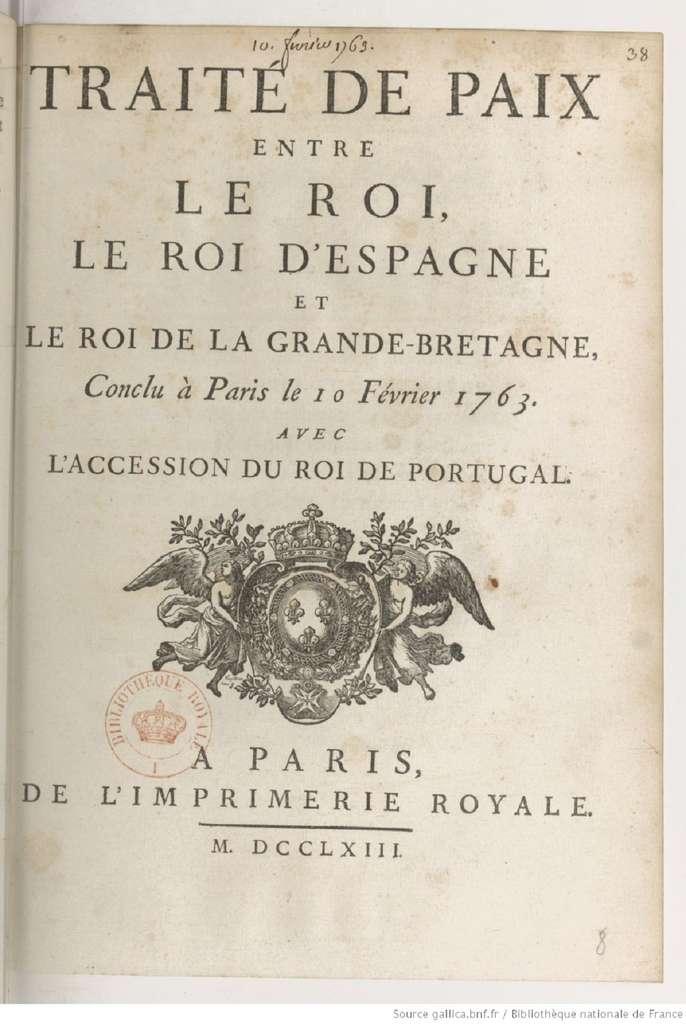 Première page du traité de Paris du 10 février 1763. À Paris, par l'Imprimerie royale, 1763, Bibliothèque nationale de France. © BNF, domaine public