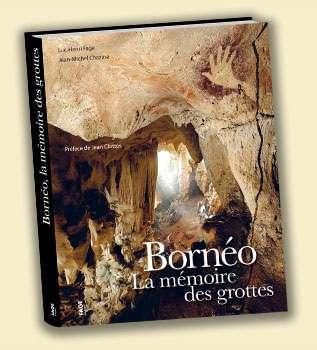 Achetez le livre Bornéo, la mémoire des grottes. © DR