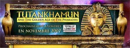 Le site de l'exposition Toutankhamon et l'âge d'or des pharaons installée dans le centre de loisirs The O2 du 22 novembre au 30 août 2008. Cliquez sur l'image (mais le site semble connaître quelques difficultés d'accès).