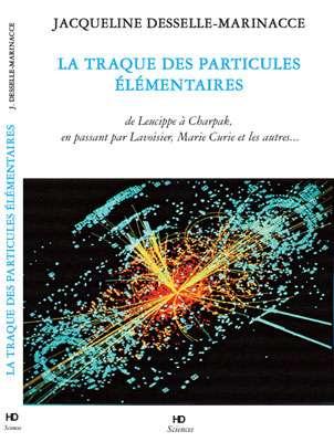 De Leucippe à Charpak, en passant par Lavoisier, Marie Curie et les autres... Préface de Jean-Paul Martin, directeur de Recherche au CNRS. Cliquez pour acheter le livre de l'auteur.