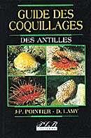 Le Guide des coquillages des Antilles, de Jean-Pierre Pointier et Dominique Lamy, publié en 2000.