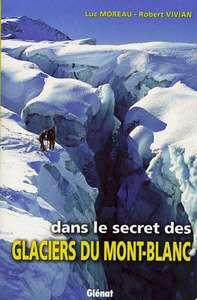 Dans le secret des glaciers du Mont-Blanc.