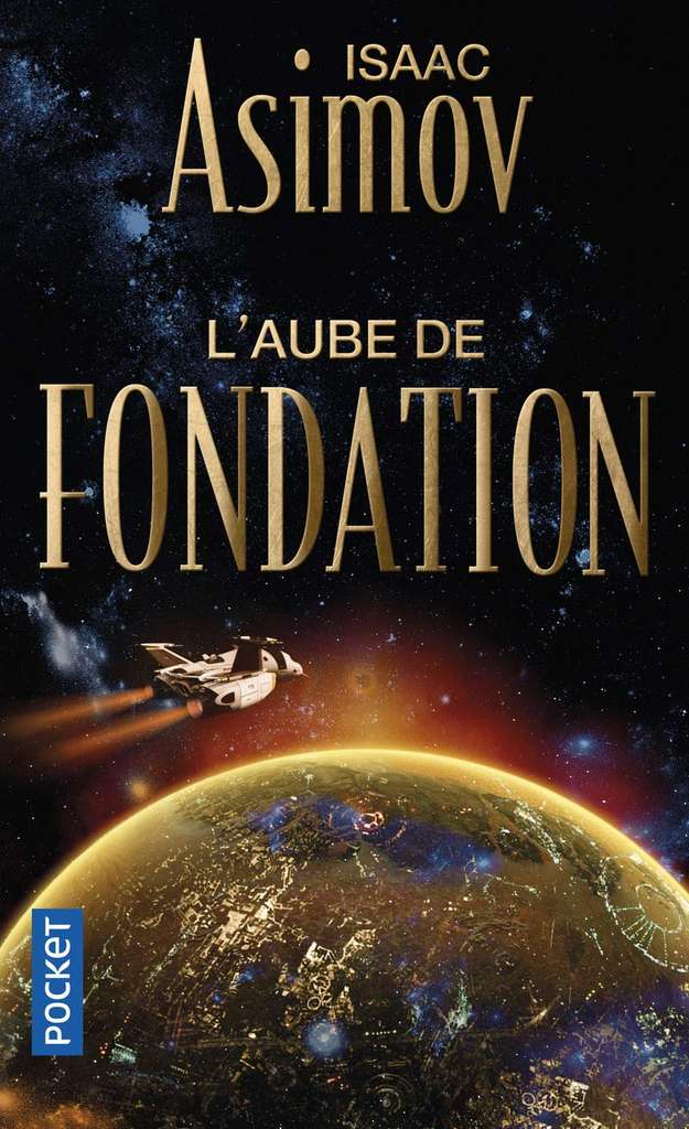 Isaac Asimov - L'Aube de Fondation