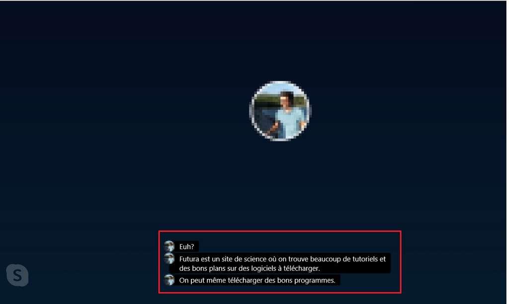 Les paroles de votre correspondant sont retranscrites de manière écrite. © Microsoft
