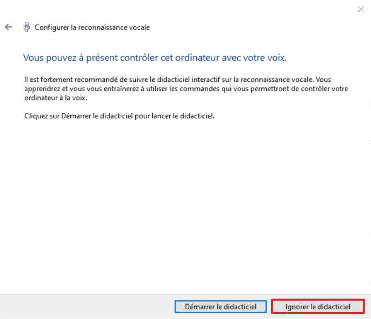 Cliquez sur « Ignorer le didacticiel » afin de tester la reconnaissance vocale. © Microsoft