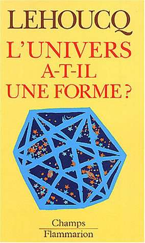 L'Univers a-t-il une forme ? chez Flammarion. © DR