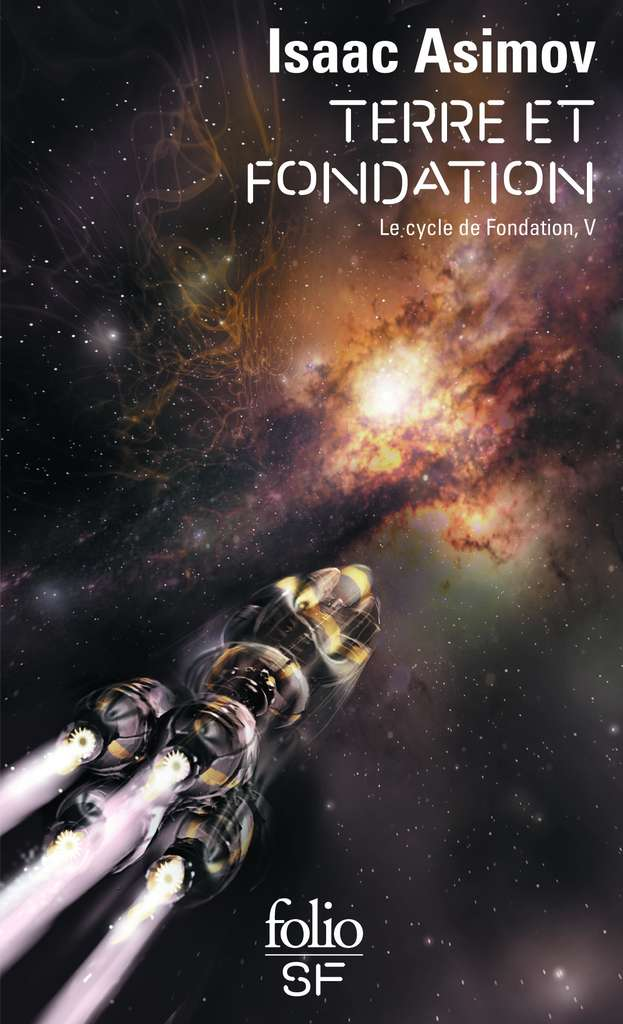 Isaac Asimov - Terre et Fondation