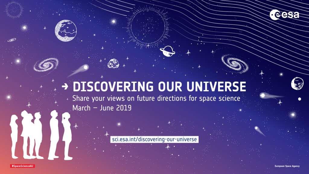 Pour participer à cette consultation publique, rendez-vous sur le site : sci.esa.int/discovering-our-universe/survey. © ESA