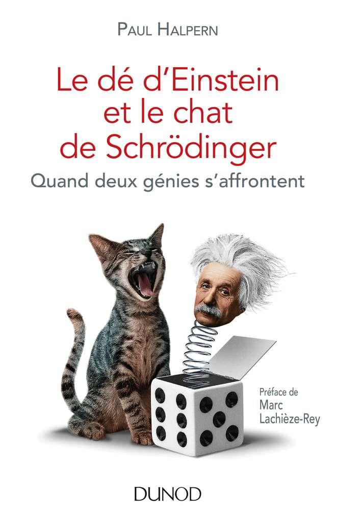Le livre Le dé d'Einstein et le chat de Schrödinger, de Paul Halpern, revient sur la relation liant Albert Einstein et Erwin Schrödinger. Il raconte comment ces deux génies ont bouleversé la physique. © Dunod, tous droits réservés