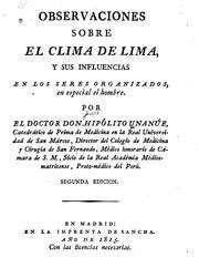 Médecine et climatologie de Lima (Pérou) par le Dr. Unanué (1815). Le Dr. José Hipólito Unanué (Arica 1758 – Lima 1833) est un représentant des Lumières au Pérou. Médecin, journaliste et homme politique, il est célèbre pour cet ouvrage dont nous reproduisons la première page de la seconde édition (1815) au sujet du climat de Lima et de son influence sur la santé. Les données de terrain et météorologiques furent recueillies entre 1799 et 1805. La première édition est de 1806. © Domaine public Le livre est téléchargeable gratuitement.