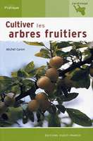 Question /réponse inspirée du livre écrit par Michel Caron - Cultiver les arbres fruitiers - Éditions Ouest-France, n'hésitez pas à acheter le livre.
