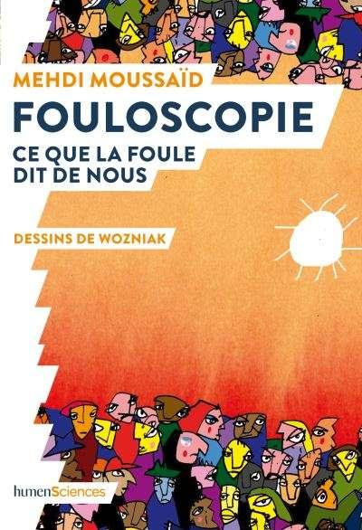 Fouloscopie de Mehdi Moussaïd. © Édition Humensciences