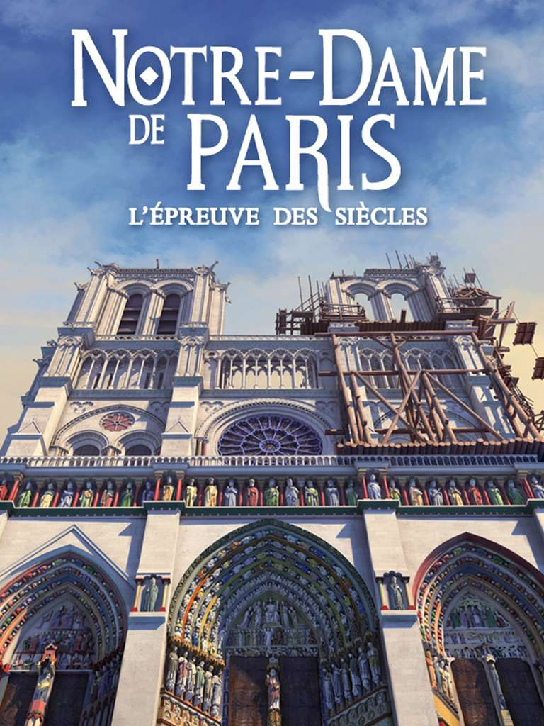 Notre-Dame de Paris - L'épreuve des siècles © Amazon