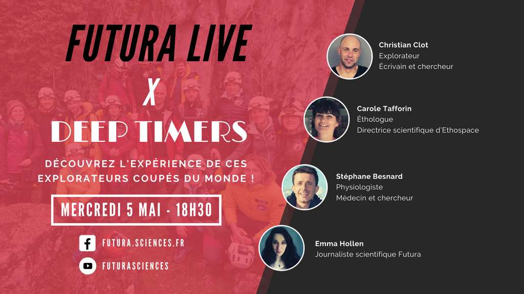 Ne manquez pas le live événement avec trois participants de l'expérience Deep Time, animé par Emma Hollen, journaliste scientifique. © Futura
