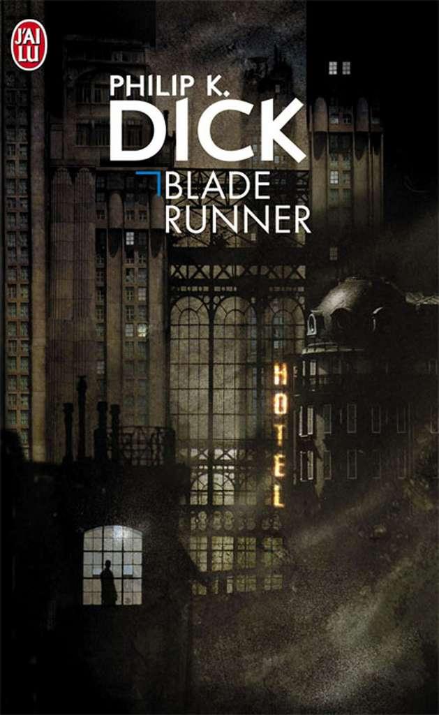 Philip K. Dick - Blade Runner / Les androïdes rêvent-ils de moutons électriques ?