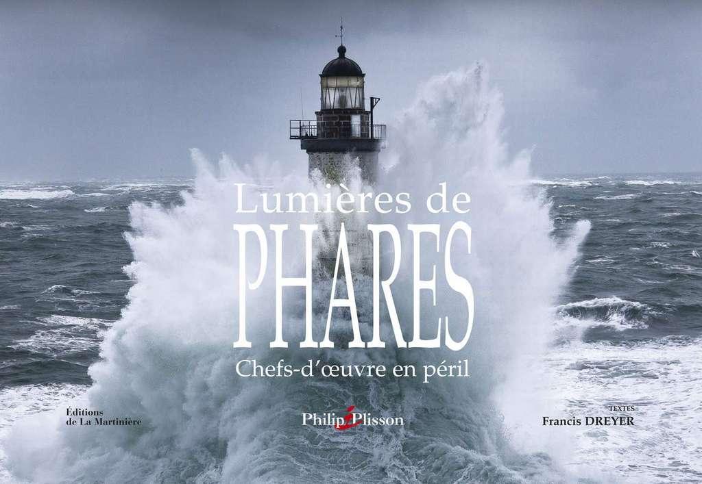 Cliquez pour acheter le livre Lumières de phares. © Philip Plisson