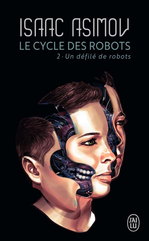 Isaac Asimov - Le Cycle des Robots, Tome 2 : Un défilé de Robots
