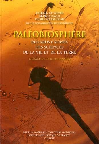 Cliquez pour acheter le livre DE WEVER P., DAVID B., NERAUDEAU D. (2010) Paléobiosphère, regards croisés des sciences de la vie et de la Terre, Vuibert, 796 p.