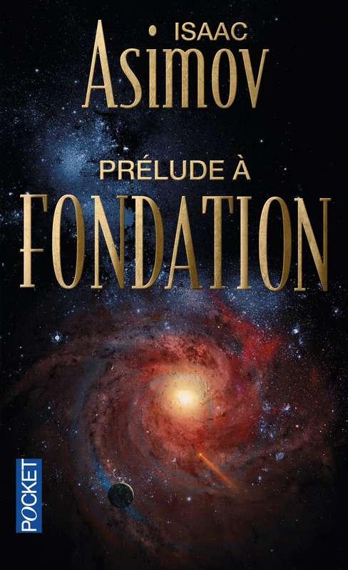 Isaac Asimov - Prélude à Fondation
