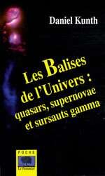 Pour aller plus loin, découvrez le livre de Daniel Kunth Les Balises de l'univers aux Éditions Le Pommier, dont sont extraites certaines de ces pages.