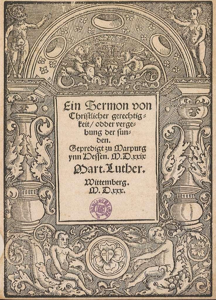 Page de couverture d'un sermon de Martin Luther paru en 1530 ; en bas de page : marque typographique de Luther (rose avec un cœur sur lequel est imprimée une croix) valant autorisation d'imprimer. Bibliothèque du Protestantisme français. © BPF