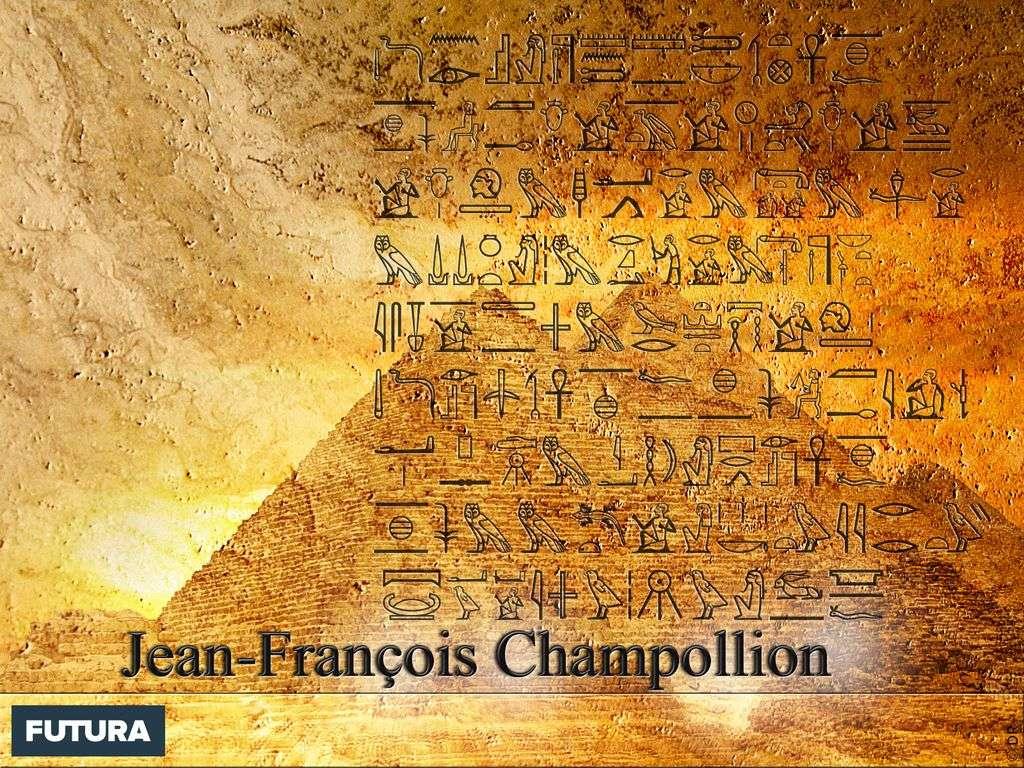 Jean-François Champollion déchiffreur des hiéroglyphes