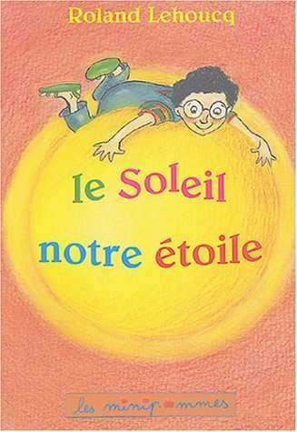 Le Soleil, notre étoile, éditions Le Pommier. © DR