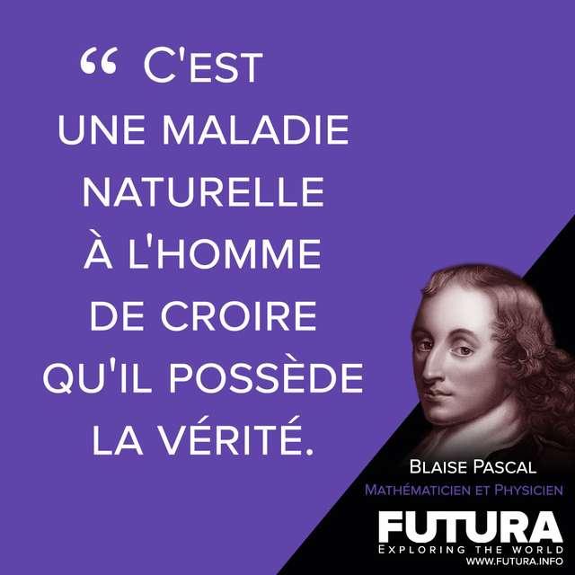 Citations Blaise Pascal Mathematicien Et Physicien Futura
