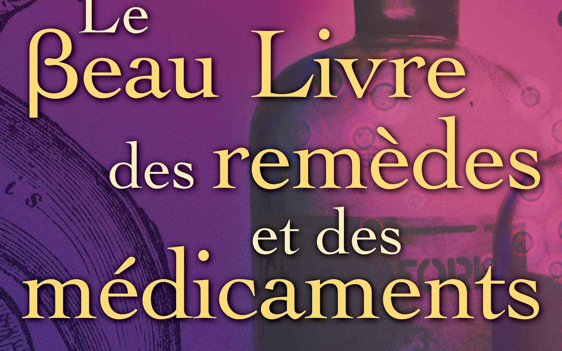 Un livre en 250 étapes sur des milliers d'années de découvertes pharmaceutiques racontées comme un roman et superbement illustré. © Dunod