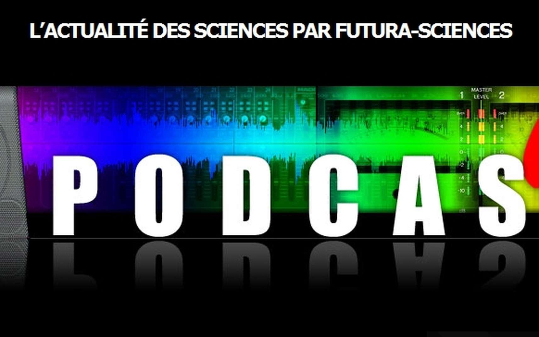 Une sélection hebdomadaire des actualités de Futura-Sciences en bonne voix ! © Futura-Sciences